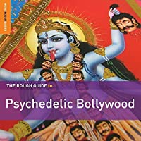 Rough Guide To Psychedelic Bollywood by Rough Guide (2013-07-30)