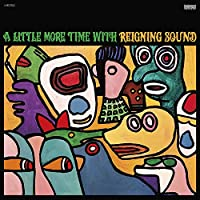 Little More Time With Reigning Sound