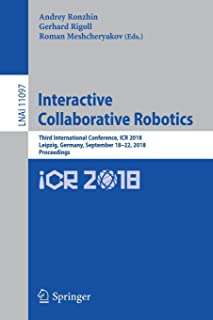 Interactive Collaborative Robotics: Third International Conference, ICR 2018, Leipzig, Germany, September 18–22, 2018, Pro...
