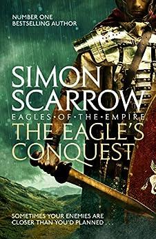 The Eagle's Conquest (Eagles of the Empire 2): Cato & Macro: Book 2 by [Simon Scarrow]