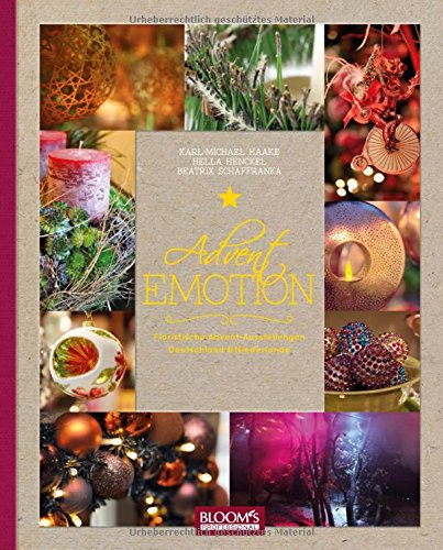 Advent Emotion: Floristische Advent-Ausstellungen Deutschland & Niederlande: Floristische Advent-Ausstellungen in Deutschland & Niederlande