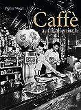 Caffè all' italiana von Walter Vogel
