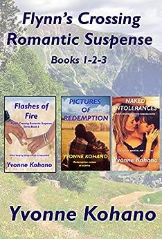 Flynn's Crossing Romantic Suspense Books 1-2-3: Box Set by [Yvonne Kohano, Y J Kohano]