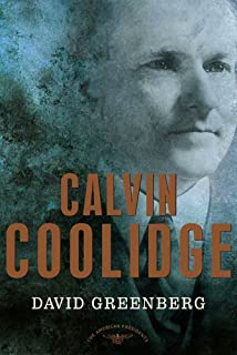 Calvin Coolidge: The American Presidents Series: The 30th President, 1923-1929 (English Edition)