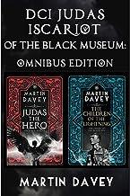 DCI Judas Iscariot: Judas the Hero and The Children of the Lightning Omnibus: The Black Museum