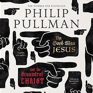 The Good Man Jesus and the Scoundrel Christ                   De :                                                                                                                                 Philip Pullman                               Lu par :                                                                                                                                 Philip Pullman                      Durée : 3 h et 29 min     2 notations     Global 5,0