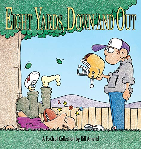 Eight Yards Down and Out: A Fox Trot Collection
