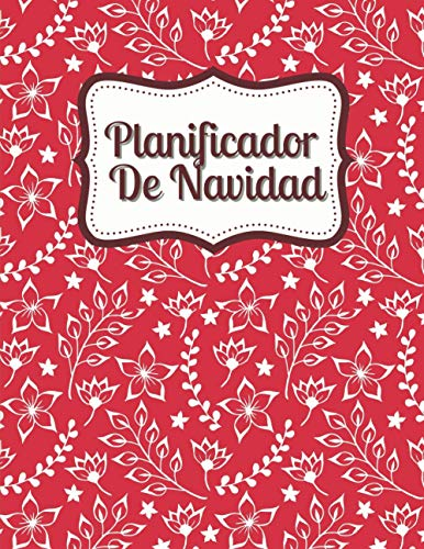Planificador De Navidad: El Organizador De Navidad: Con Planificador De Fiestas Navideñas Y Lista De Compras Y Comestibles, Planificador De Regalos Y Decoraciones