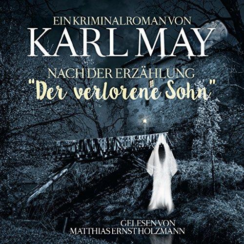 """Couverture de Ein Kriminalroman von Karl May nach der Erzählung """"Der verlorene Sohn"""""""