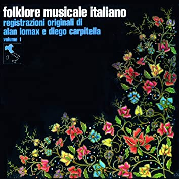 Folklore musicale italiano, Vol. 1 (Registrazioni originali di Alan Lomax e Diego Carpitella)