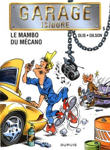 Garage Isidore - tome 5 - le Mambo du Mécano