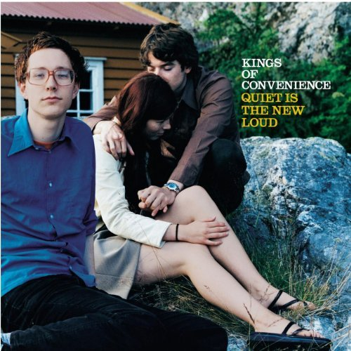 Quiet Is the New Loud by Kings of Convenience (2001-02-15)