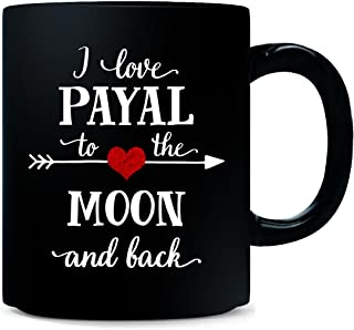 I Love Payal To The Moon And Back.gift For Boyfriend - Mug