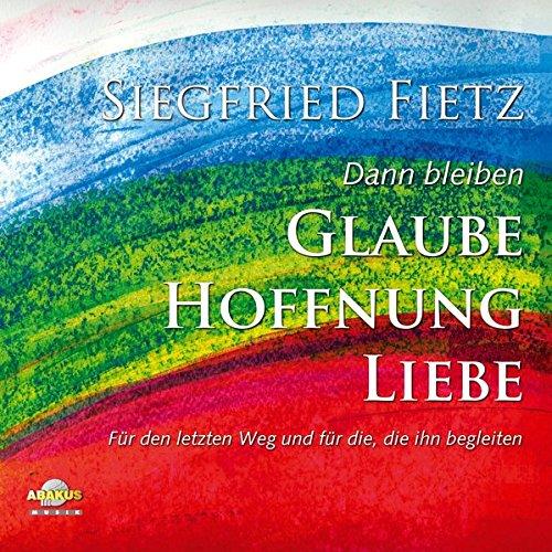 CD Dann bleiben Glaube, Hoffnung, Liebe. Siegfried Fietz mit Chor