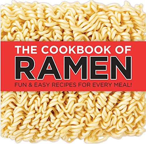 The Cookbook of Ramen: Fun & Easy Recipes for Every Meal!