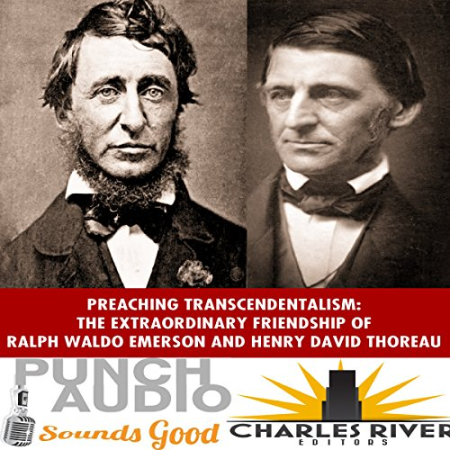 Ralph Waldo Emerson & Henry David Thoreau: Preaching and Practicing Transcendentalism audiobook cover art