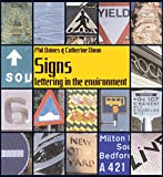 Signs: Lettering in the Environment: Lettering in the Environment