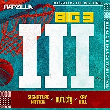 BIG 3 (feat. Xay Hill & Signature Nation)