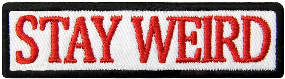 Stay Weird Patch Embroidered Funny Discount is Phoenix Mall also underway Applique Iron Badge Biker On