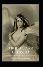 The Complete Works of William Shakespeare The History of Troilus and Cressida Annotated