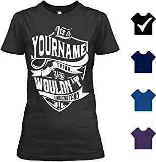 It's YourName Thing You Wouldn't Understand Customized T Shirt - Personalized T Shirt