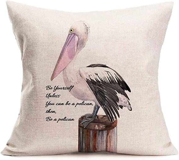 Easternproject Throw Pillow Covers Always Be Yourself Unless You Can Be Pelican Inspirational Quote Saying Cotton Linen Decorative Throw Pillow Case Cushion Cover For Sofa Couch 18 X18 Pelican Home Kitchen