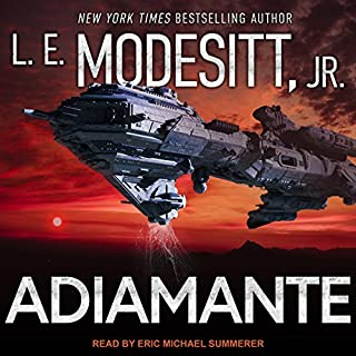 Adiamante                   By:                                                                                                                                 L. E. Modesitt Jr.                               Narrated by:                                                                                                                                 Eric Michael Summerer                      Length: 9 hrs and 59 mins     3 ratings     Overall 4.7