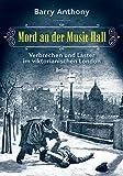 Mord an der Music Hall: Verbrechen und Laster im viktorianischen London (German Edition)
