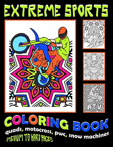 Compare Textbook Prices for Extreme Sports Coloring Book, Quads, Motocross, PWC, Snow Machines, Medium To Hard Pages: Cool Book For Artistic Boys And Men With Hours Of Entertainment Fun Art Accessories  ISBN 9798551655831 by Carryon, Max