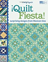 Quilt Fiesta!: Surprising Designs from Mexican Tiles