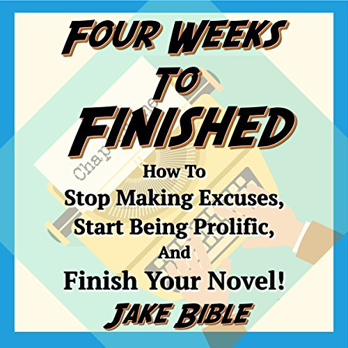 Four Weeks to Finished      How to Stop Making Excuses, Start Being Prolific, and Finish Your Novel!              By:                                                                                                                                 Jake Bible                               Narrated by:                                                                                                                                 Jake Bible                      Length: 2 hrs and 23 mins     Not rated yet     Overall 0.0