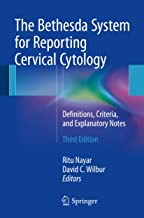 The Bethesda System for Reporting Cervical Cytology: Definitions, Criteria, and Explanatory Notes (English Edition)