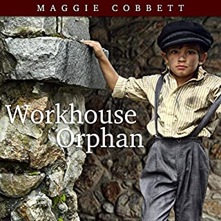 Workhouse Orphan                   By:                                                                                                                                 Maggie Cobbett                               Narrated by:                                                                                                                                 Maggie Cobbett                      Length: 3 hrs and 20 mins     Not rated yet     Overall 0.0