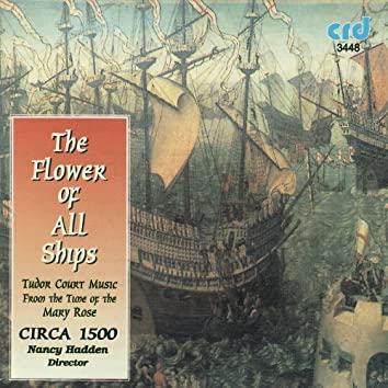 The Flower of All Ships, Tudor Court Music from the Time of the Mary Rose