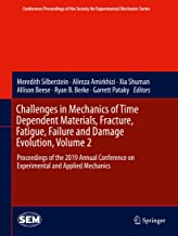 Challenges in Mechanics of Time Dependent Materials, Fracture, Fatigue, Failure and Damage Evolution, Volume 2: Proceedings of the 2019 Annual Conference ... Mechanics Series) (English Edition)