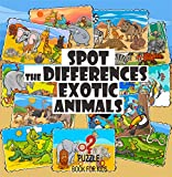 Spot the Differences - Exotic Animals: Search and Find Picture Book for Kids Ages 4 and Up (Games, Puzzles, Mazes, Dot to Dot, Maths, Word Search, and Problem-Solving Books) (English Edition)
