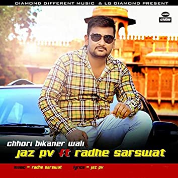 Chhori Bikaner Wali (feat. Rahde Sarswat)