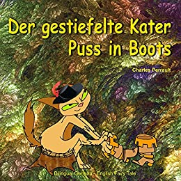 Der gestiefelte Kater. Puss in Boots. Charles Perrault. Bilingual German - English Fairy Tale: Dual Language Picture Book for Kids (German and English Edition) (German Edition) by [Charles Perrault, Svetlana Bagdasaryan, Moritz Hartmann, Andrew Lang]