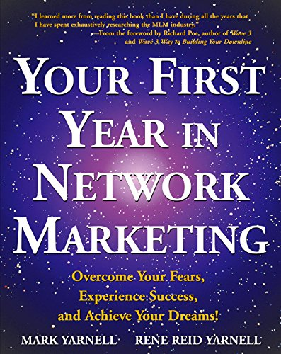 Your First Year in Network Marketing: Overcome Your Fears, Experience Success, and Achieve Your Dreams! (English Edition)
