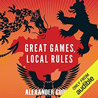 Great Games, Local Rules     The New Great Power Contest in Central Asia               De :                                                                                                                                 Alexander Cooley                                Lu par :                                                                                                                                 Mark Ashby                      Durée : 8 h et 38 min     Pas de notations     Global 0,0