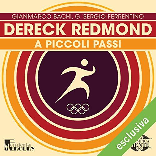 Dereck Redmond: A piccoli passi (Olimpicamente) | Gianmarco Bachi