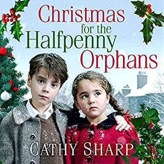Christmas for the Halfpenny Orphans     Halfpenny Orphans, Book 3              By:                                                                                                                                 Cathy Sharp                               Narrated by:                                                                                                                                 Antonia Beamish                      Length: 12 hrs and 24 mins     27 ratings     Overall 4.6