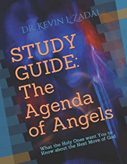 STUDY GUIDE: The Agenda of Angels: What the Holy Ones want You to Know about the Next Move of God (WarriorNotes School of ...