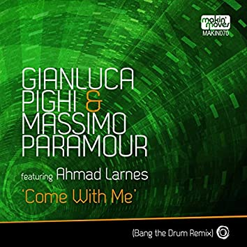 Come with Me (Bang the Drum Remixes) [feat. Ahmad Larnes]