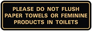 Please Do Not Flush Paper Towels or Feminine Products in Toilets Door/Wall Sign - Black/Gold - Small