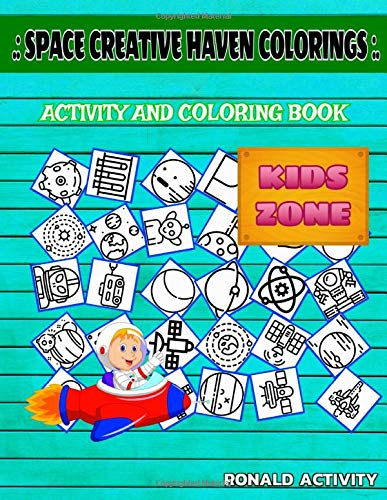 Space Creative Haven Colorings: Activity Coloring Book 35 Coloring Alien, Robot, Meteor, Robot, Solarsystem, Moon, Pluto, Satellite For Boys 8-12 Picture Quiz Words