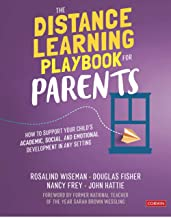 The Distance Learning Playbook for Parents: How to Support Your Child′s Academic, Social, and Emotional Development in Any...