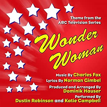Wonder Woman - Theme from the ABC Television Series - Season One (Charles Fox, Norman Gimbel)