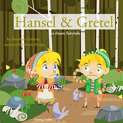 Hansel and Gretel                   By:                                                                                                                                 Brothers Grimm                               Narrated by:                                                                                                                                 Katie Haigh                      Length: 17 mins     Not rated yet     Overall 0.0