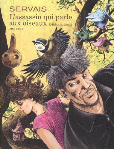 L'assassin qui parle aux oiseaux - L'intégrale - tome 1 - L'assassin qui parle aux oiseaux - l'intégrale (Edition spéciale)